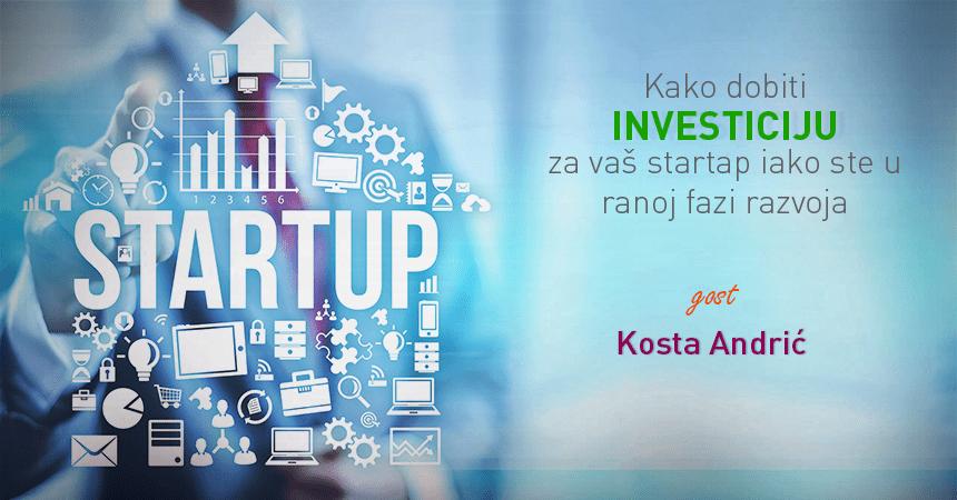 Kako dobiti investiciju u vaš startap iako ste u početnoj fazi razvoja