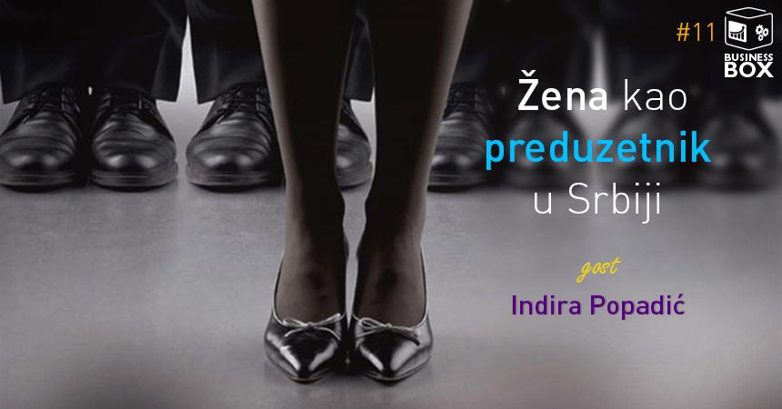 BusinessBOX 11 – Žena kao preduzetnik u Srbiji – sa Indirom Popadić