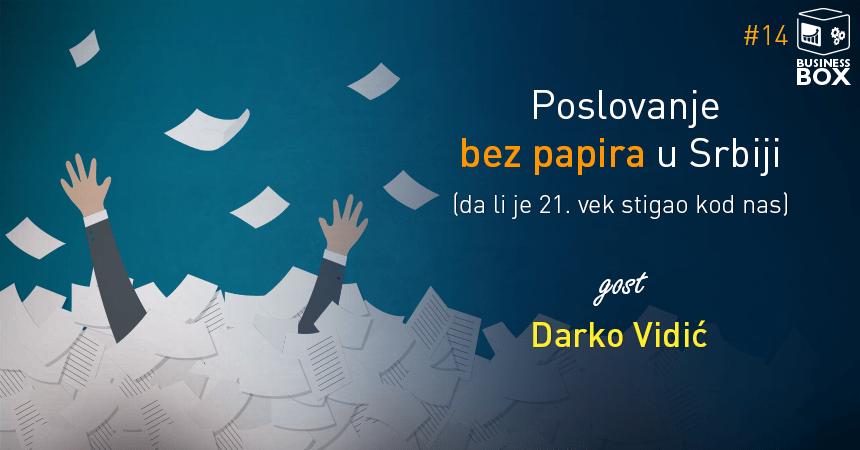 Business BOX 14 – Poslovanje bez papira i pečata u Srbiji – sa Darkom Vidićem