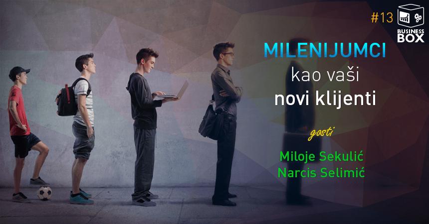 Business BOX 13 – Ko su milenijalci u Srbiji – sa Milojem Sekulićem i Narcisom Selimićem
