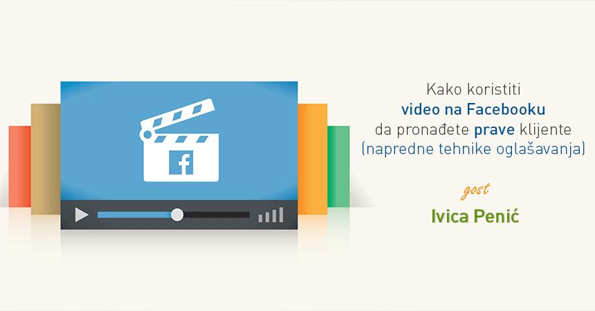 Kako koristiti video na Facebooku da pronađete prave klijente