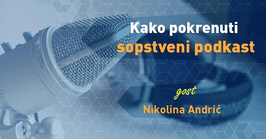 Kako pokrenuti sopstveni podcast sa Nikolinom Andrić
